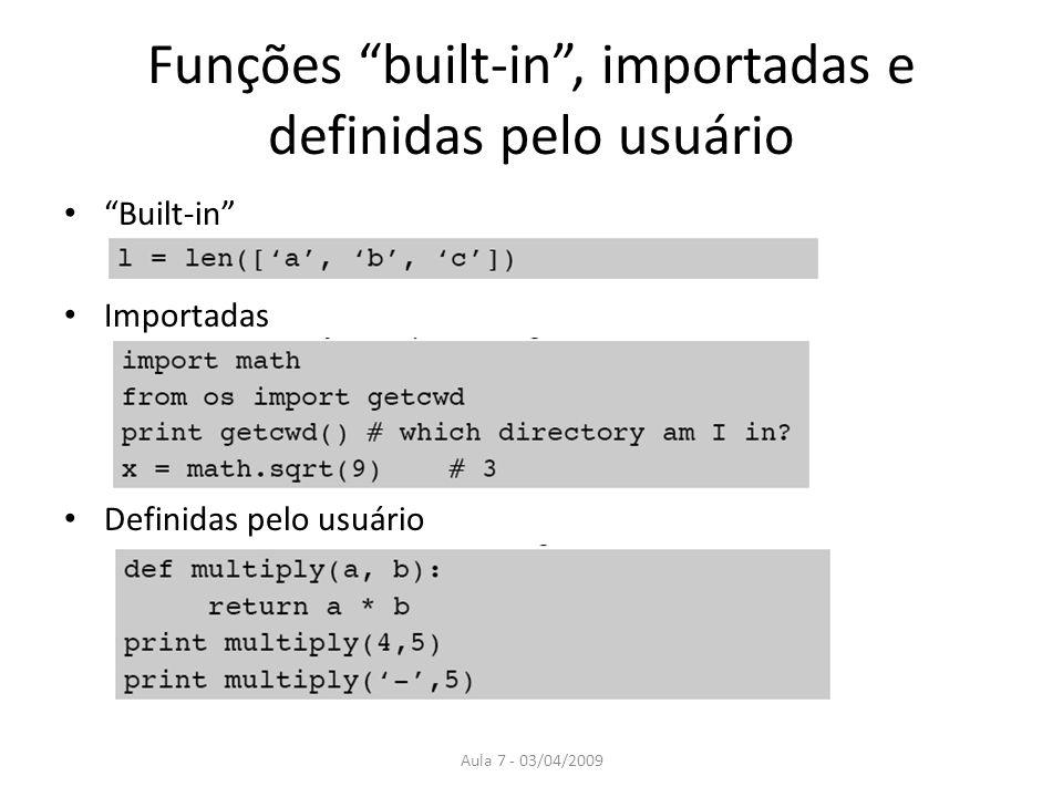 Funções built-in , importadas e definidas pelo usuário