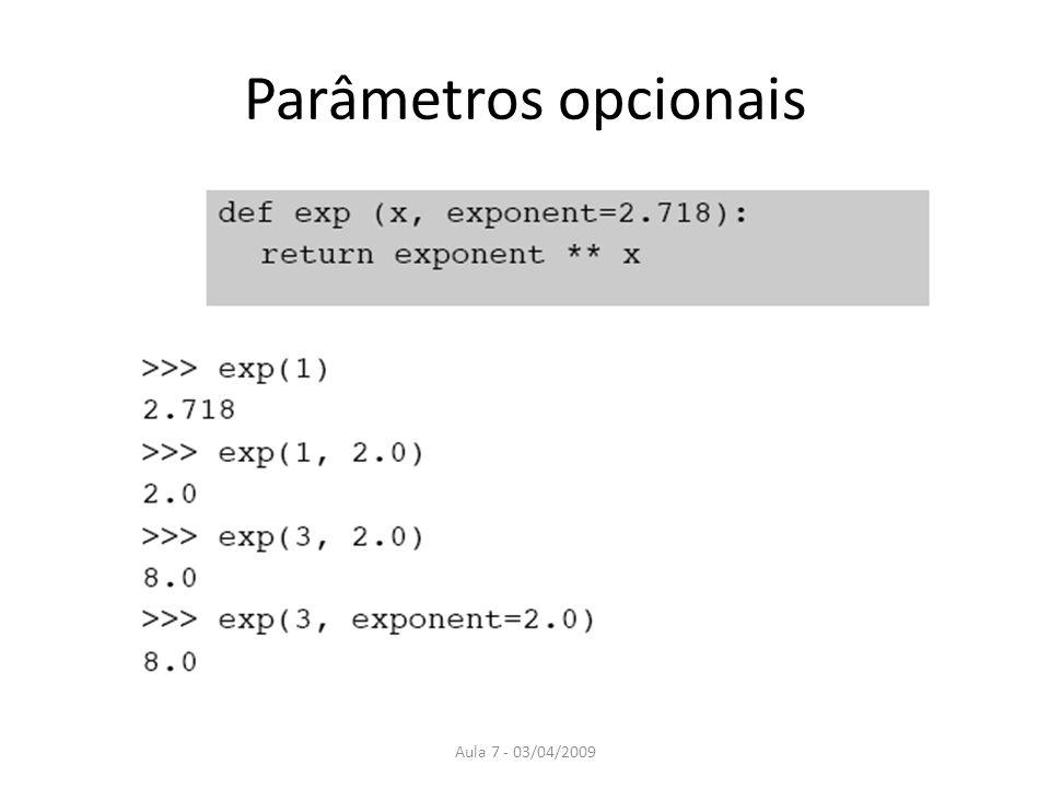 Parâmetros opcionais Aula 7 - 03/04/2009