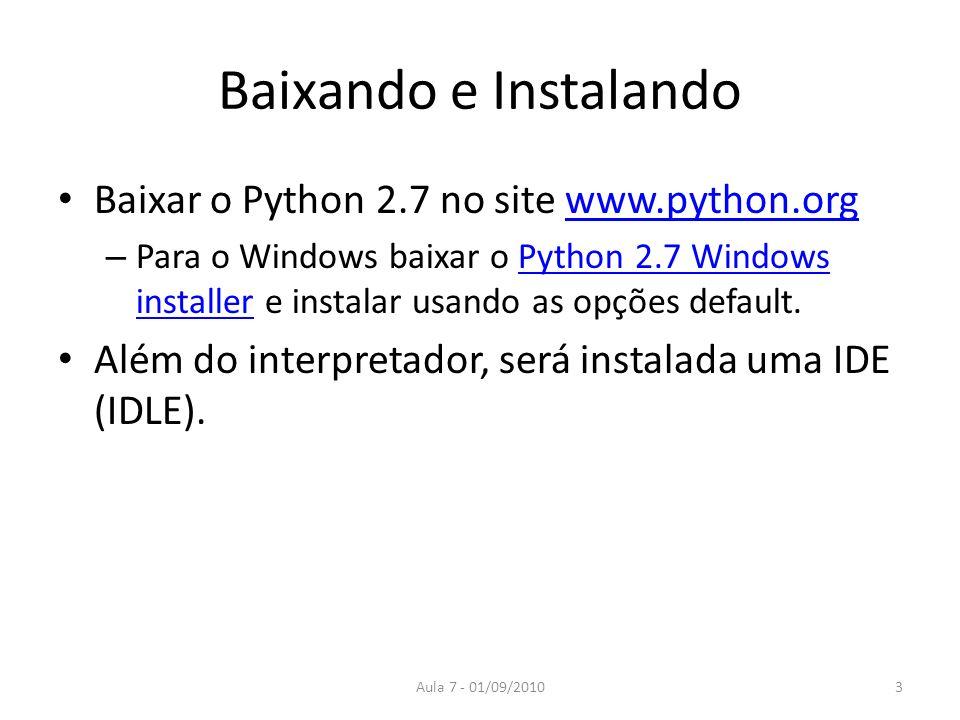 Baixando e Instalando Baixar o Python 2.7 no site www.python.org