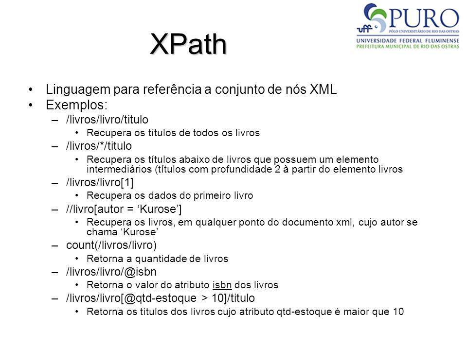 XPath Linguagem para referência a conjunto de nós XML Exemplos: