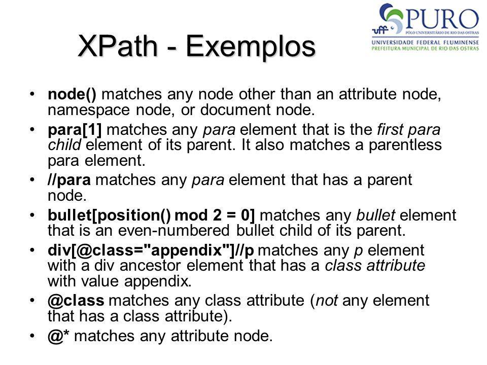 XPath - Exemplosnode() matches any node other than an attribute node, namespace node, or document node.