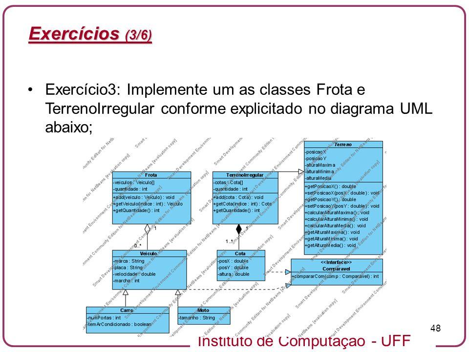 Exercícios (3/6) Exercício3: Implemente um as classes Frota e TerrenoIrregular conforme explicitado no diagrama UML abaixo;