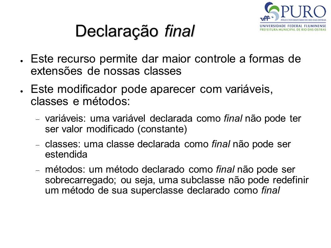 Declaração final Este recurso permite dar maior controle a formas de extensões de nossas classes.