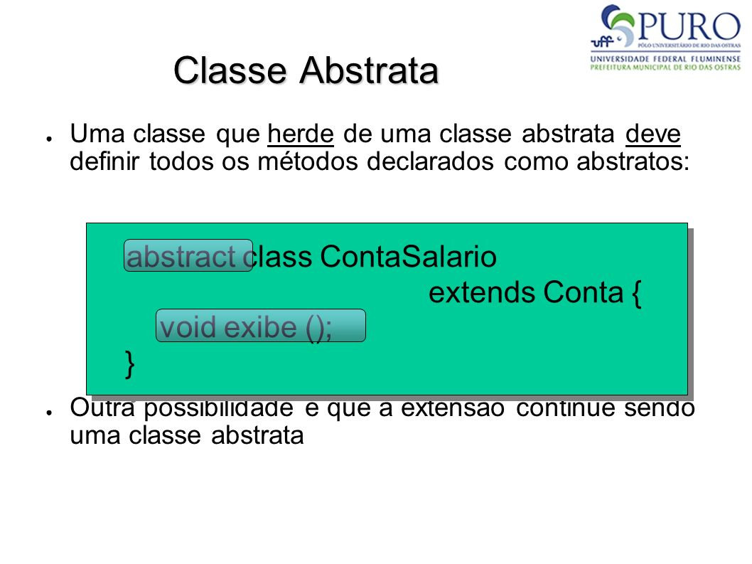 Classe Abstrata class ContaSalario extends Conta {
