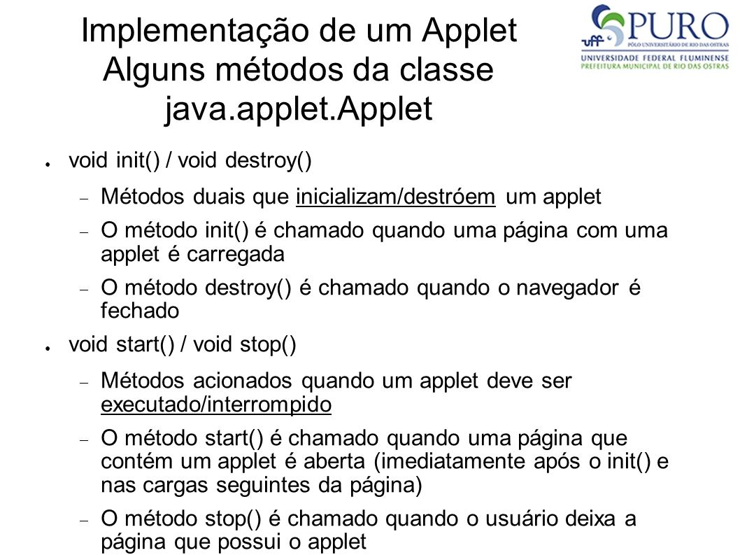 Implementação de um Applet Alguns métodos da classe java.applet.Applet