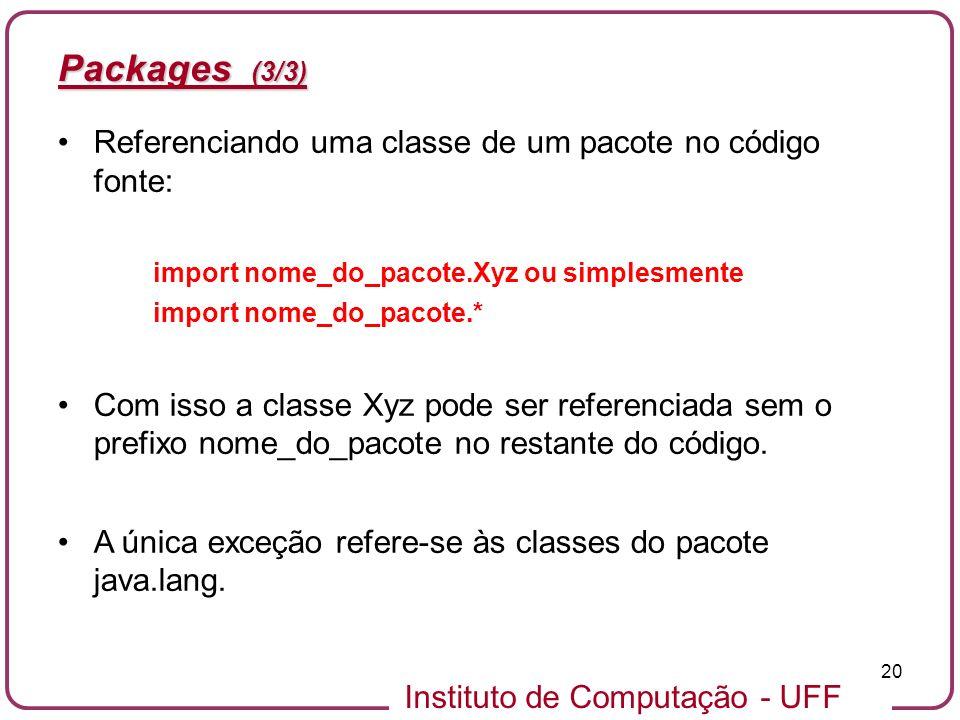Packages (3/3) Referenciando uma classe de um pacote no código fonte: