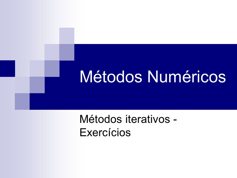 Métodos iterativos - Exercícios