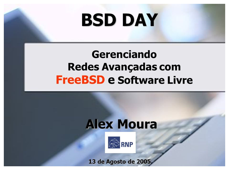 Gerenciando Redes Avançadas com FreeBSD e Software Livre