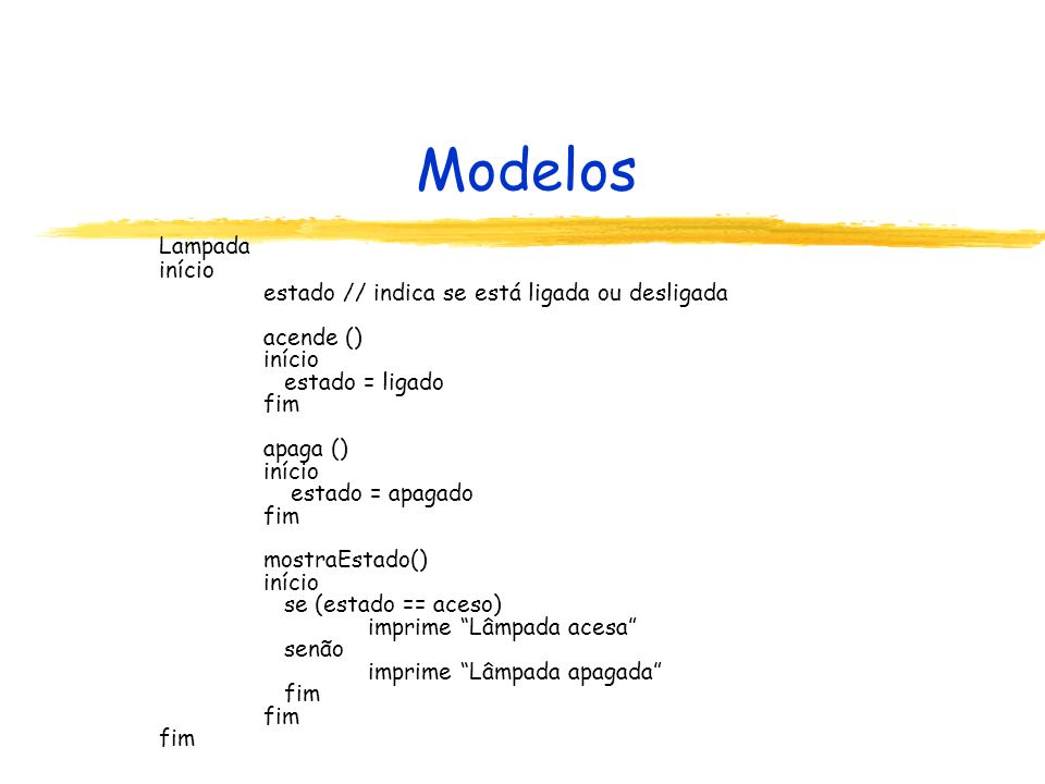 Modelos Lampada início estado // indica se está ligada ou desligada