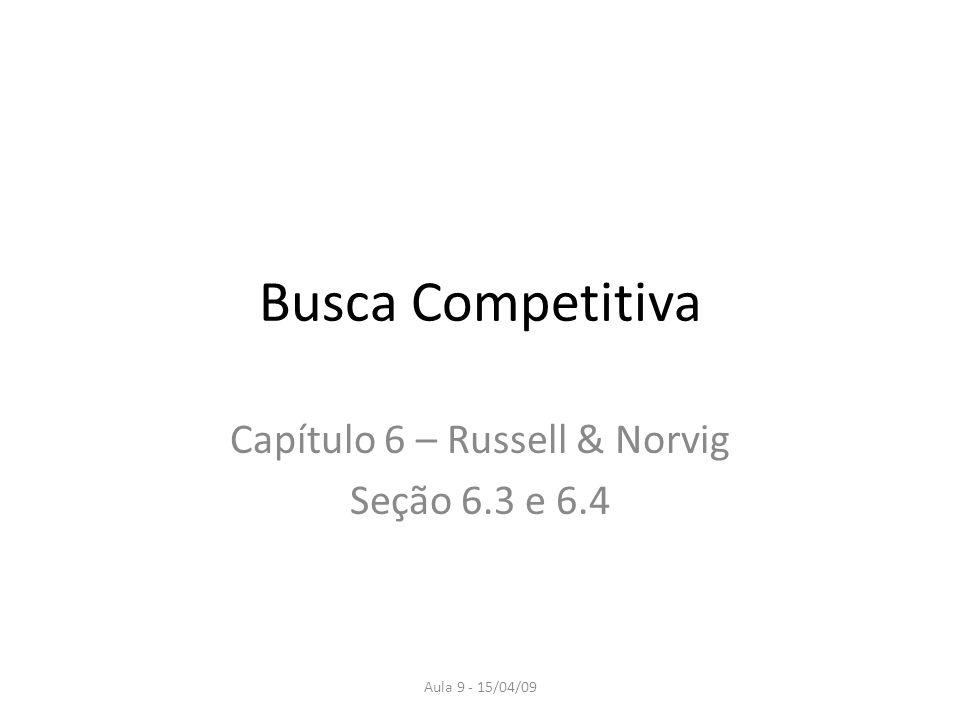 Capítulo 6 – Russell & Norvig Seção 6.3 e 6.4