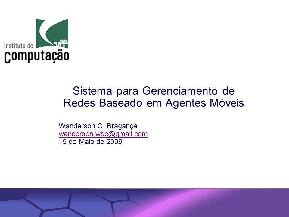 Sistema para Gerenciamento de Redes Baseado em Agentes Móveis