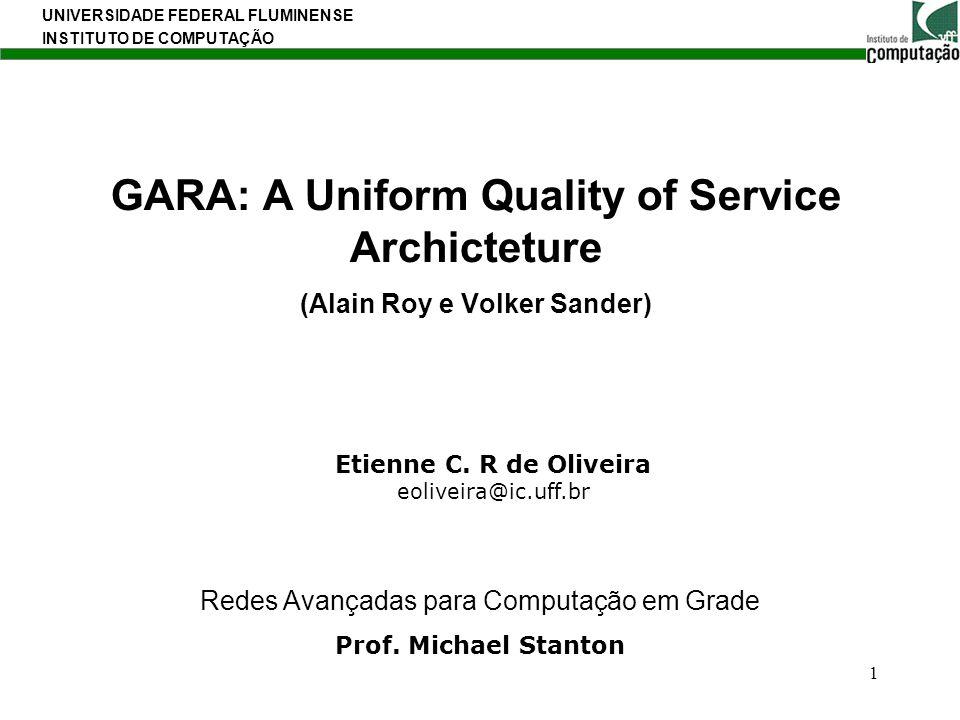 GARA: A Uniform Quality of Service Archicteture (Alain Roy e Volker Sander)