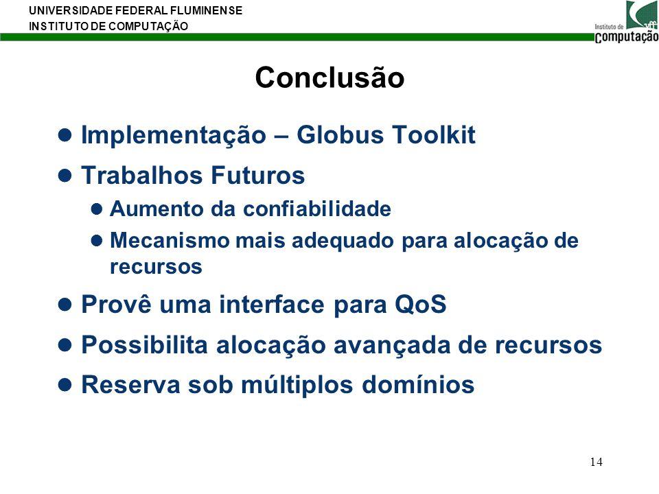Conclusão Implementação – Globus Toolkit Trabalhos Futuros