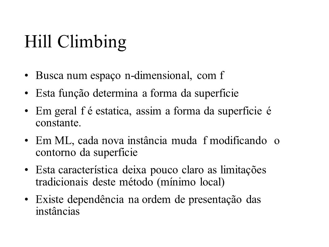 Hill Climbing Busca num espaço n-dimensional, com f