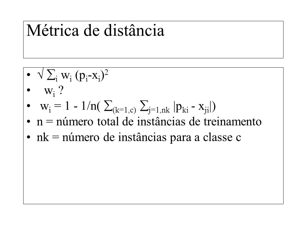 Métrica de distância  i wi (pi-xi)2 wi