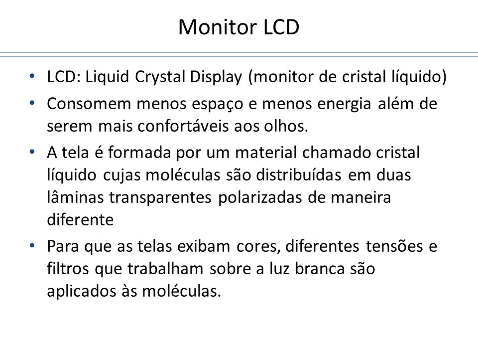 Monitor LCD LCD: Liquid Crystal Display (monitor de cristal líquido)