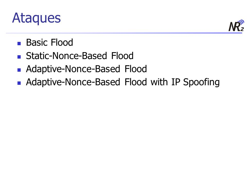 Ataques Basic Flood Static-Nonce-Based Flood