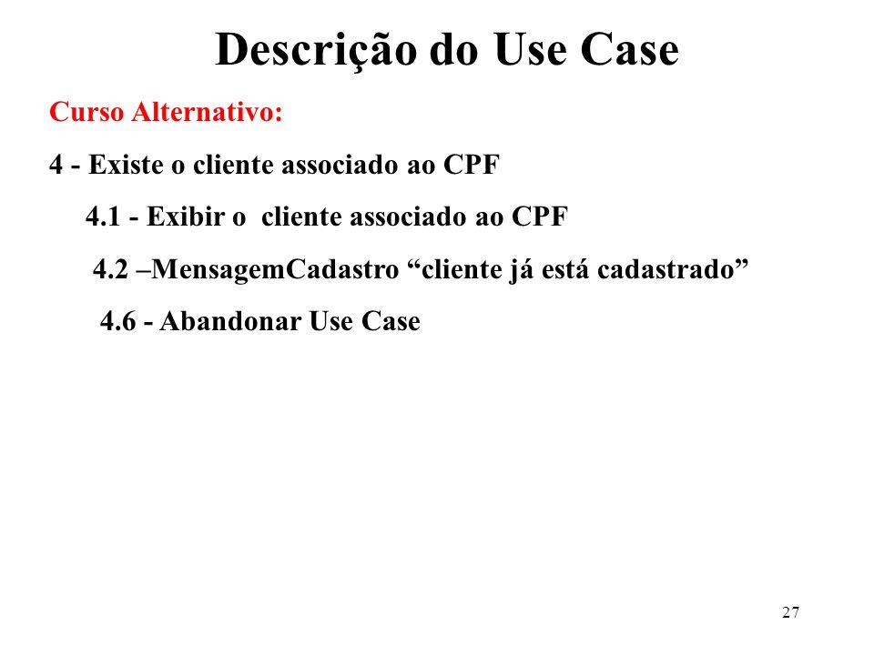 Descrição do Use Case Curso Alternativo:
