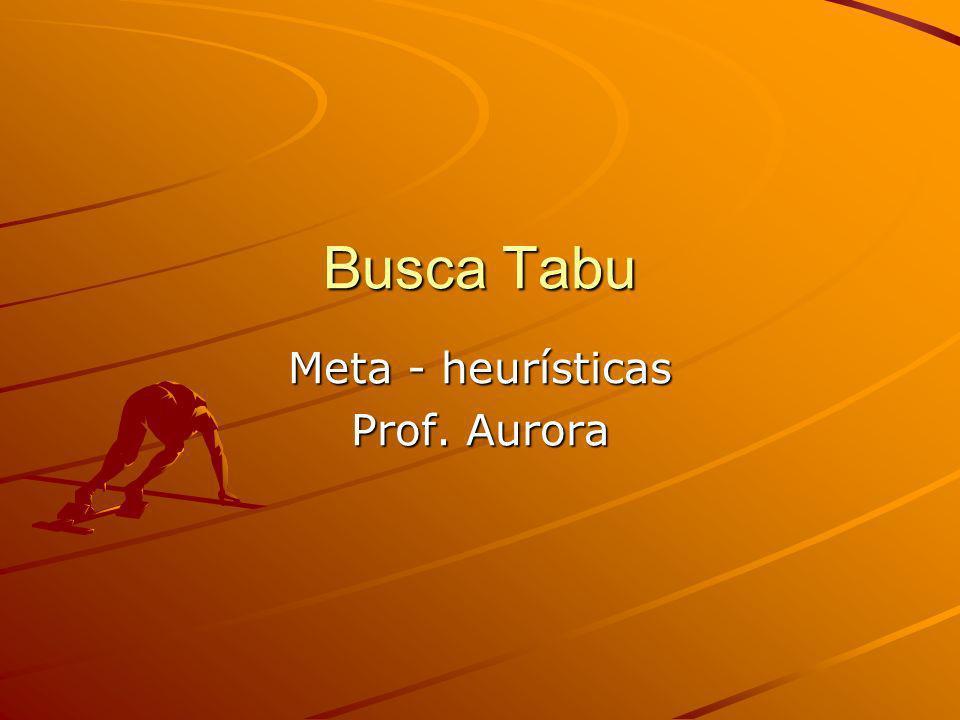 Meta - heurísticas Prof. Aurora