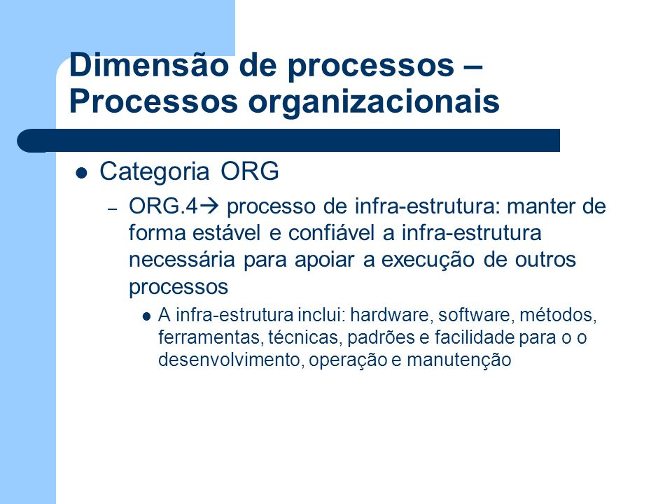 Dimensão de processos – Processos organizacionais