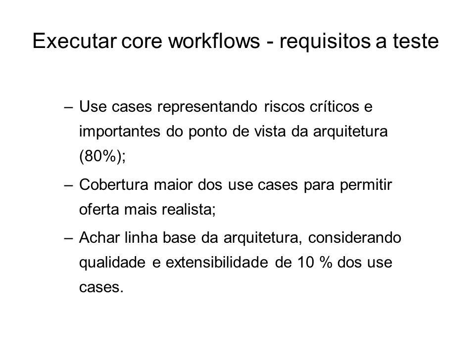 Executar core workflows - requisitos a teste