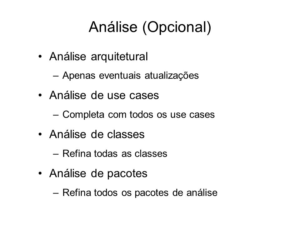 Análise (Opcional) Análise arquitetural Análise de use cases