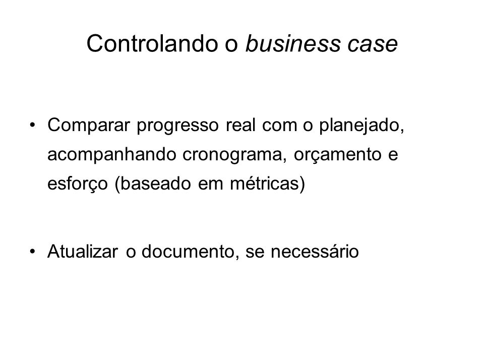 Controlando o business case