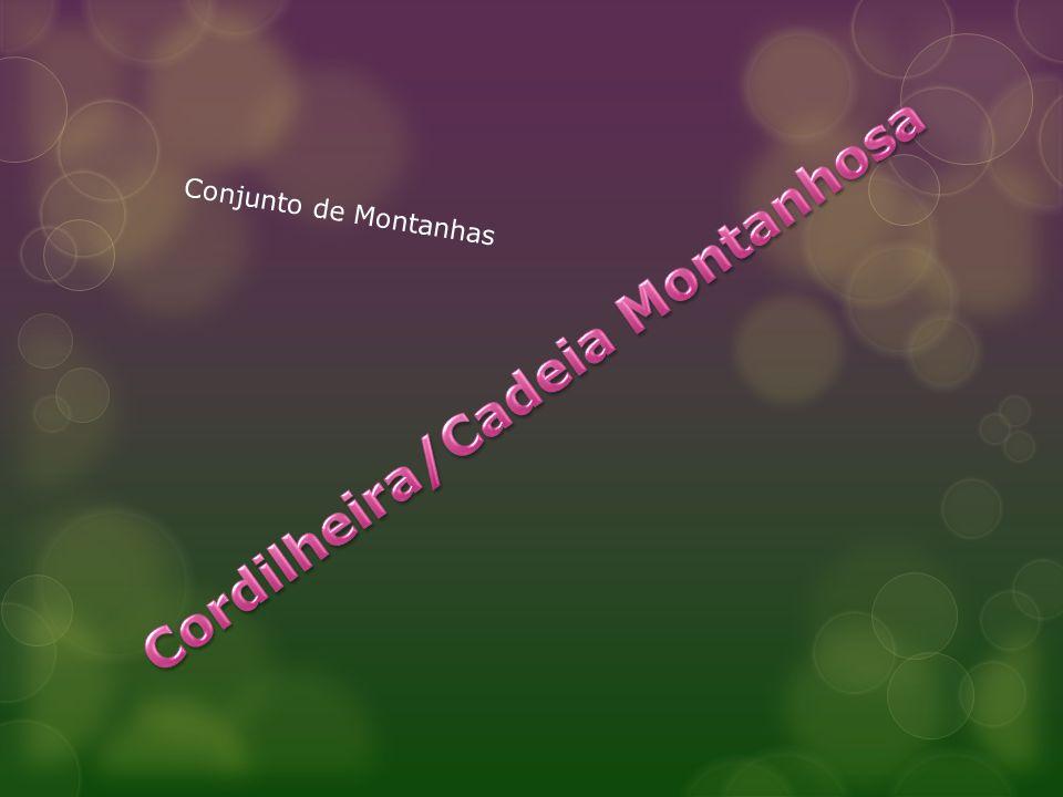 Cordilheira/Cadeia Montanhosa