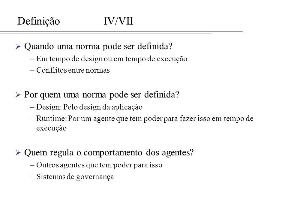Definição IV/VII Quando uma norma pode ser definida
