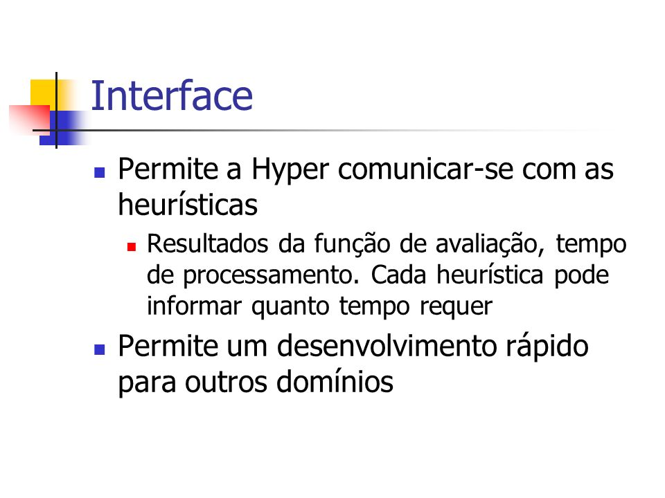Interface Permite a Hyper comunicar-se com as heurísticas