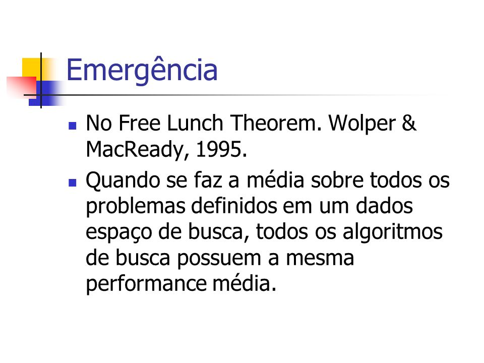 Emergência No Free Lunch Theorem. Wolper & MacReady, 1995.