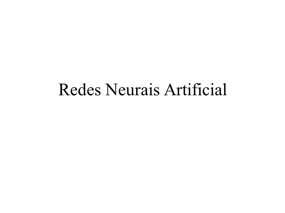 Redes Neurais Artificial