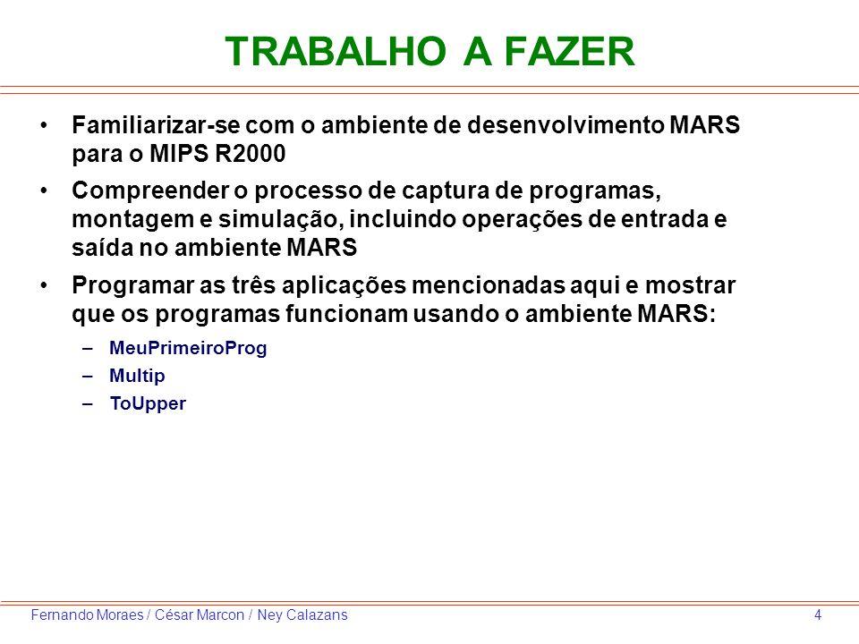 TRABALHO A FAZER Familiarizar-se com o ambiente de desenvolvimento MARS para o MIPS R2000.