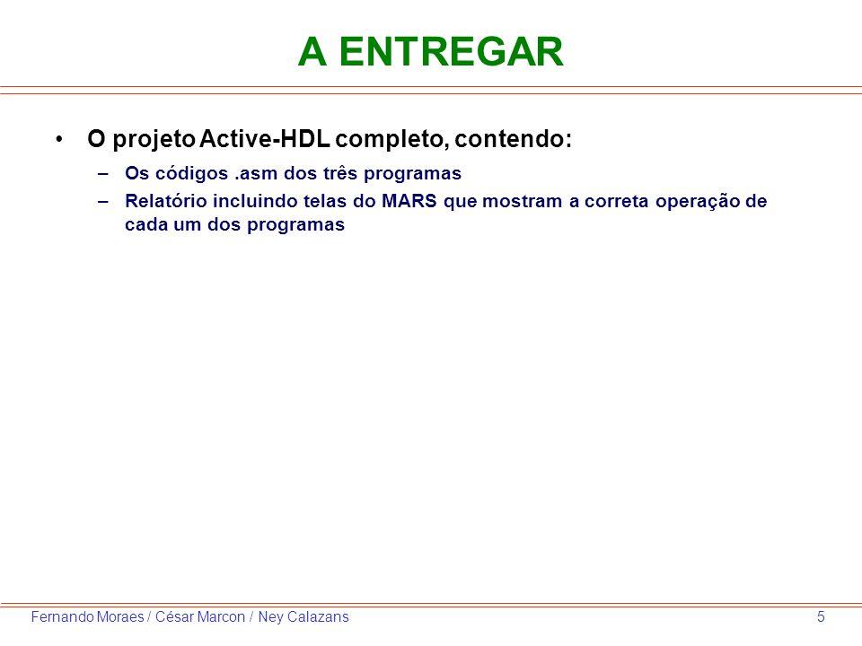 A ENTREGAR O projeto Active-HDL completo, contendo: