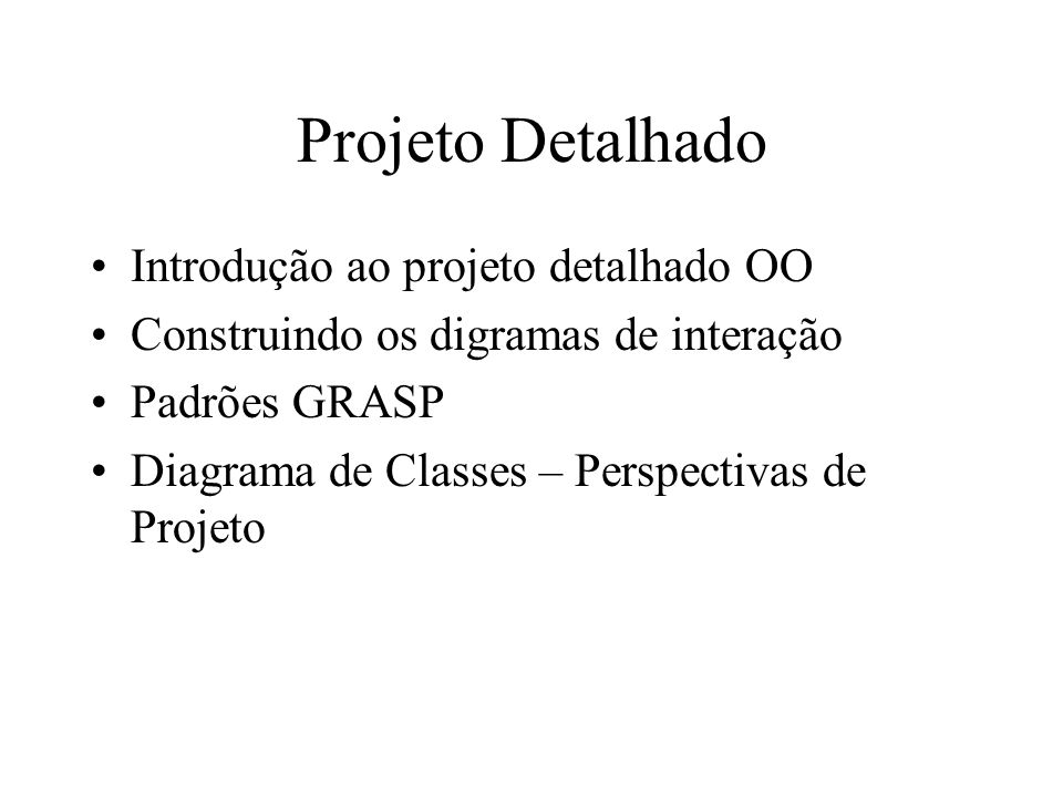 Projeto Detalhado Introdução ao projeto detalhado OO