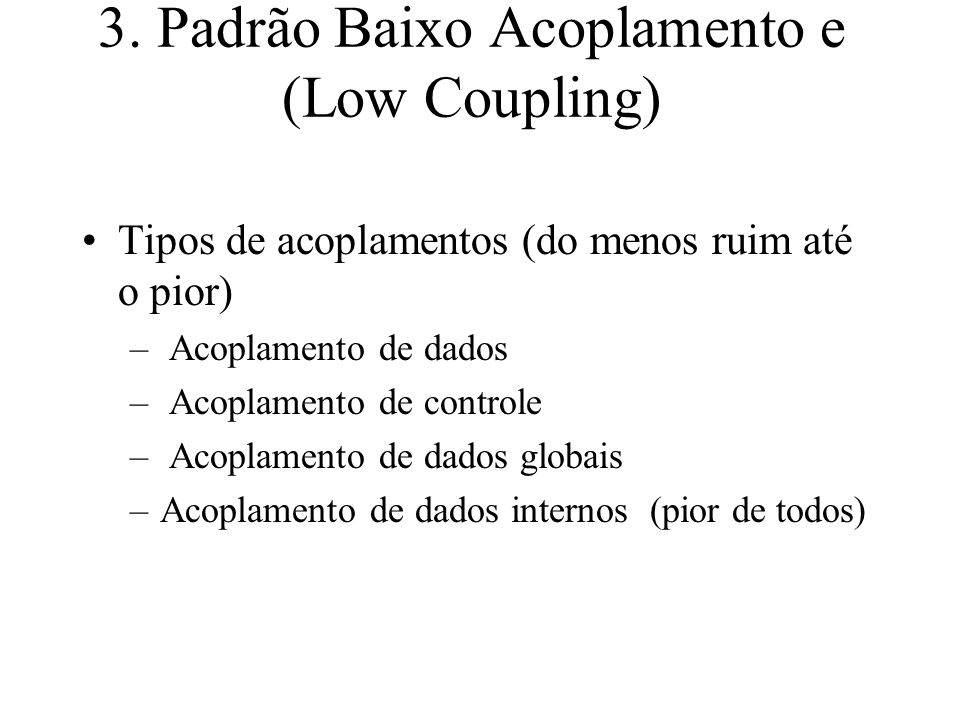 3. Padrão Baixo Acoplamento e (Low Coupling)
