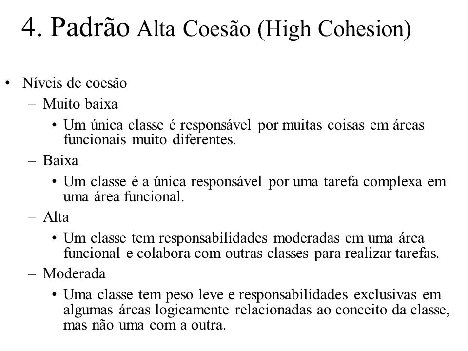 4. Padrão Alta Coesão (High Cohesion)