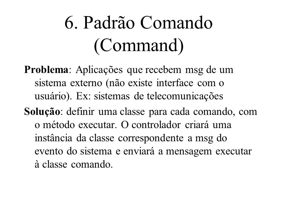 6. Padrão Comando (Command)