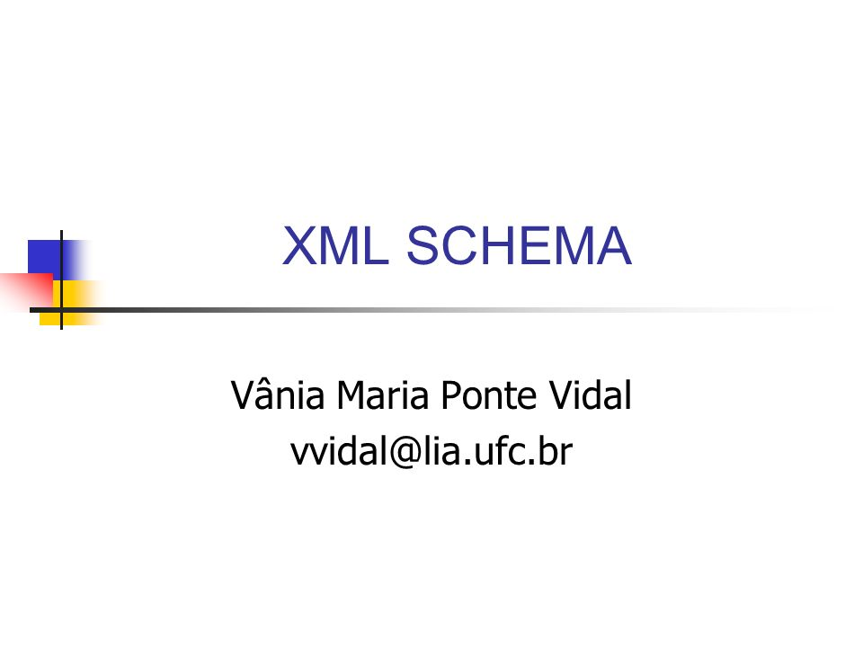 Vânia Maria Ponte Vidal vvidal@lia.ufc.br