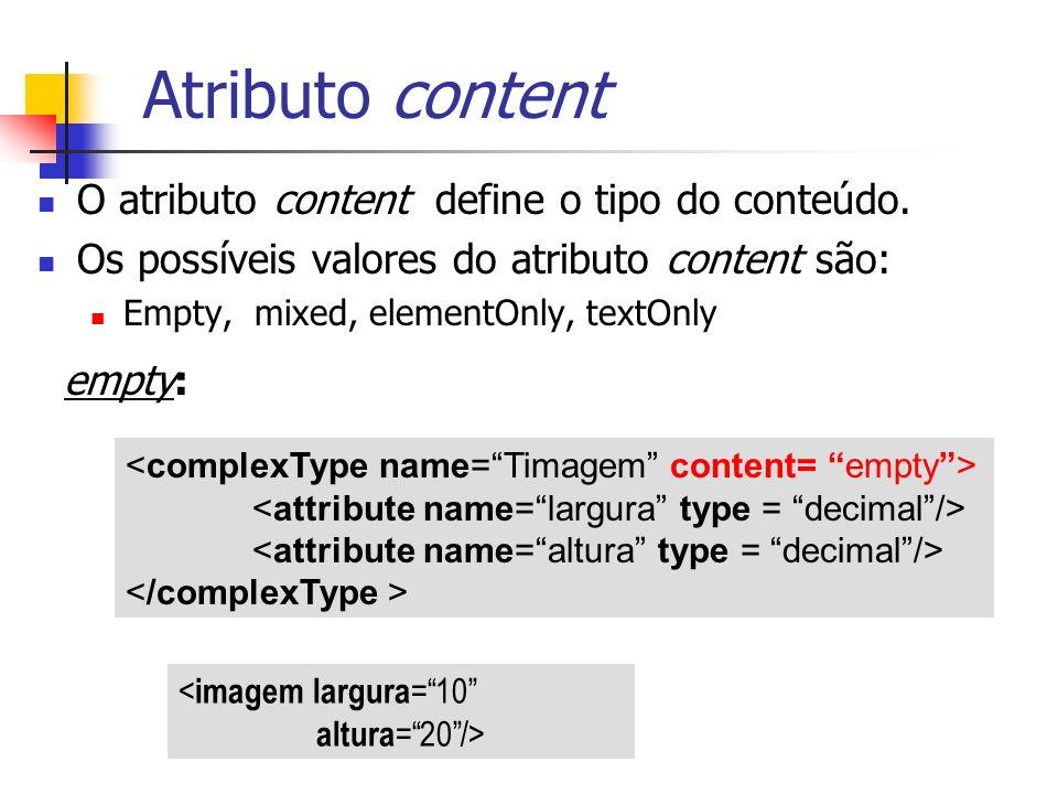 Atributo content O atributo content define o tipo do conteúdo.