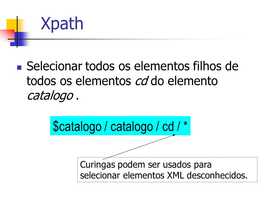 Xpath $catalogo / catalogo / cd / *