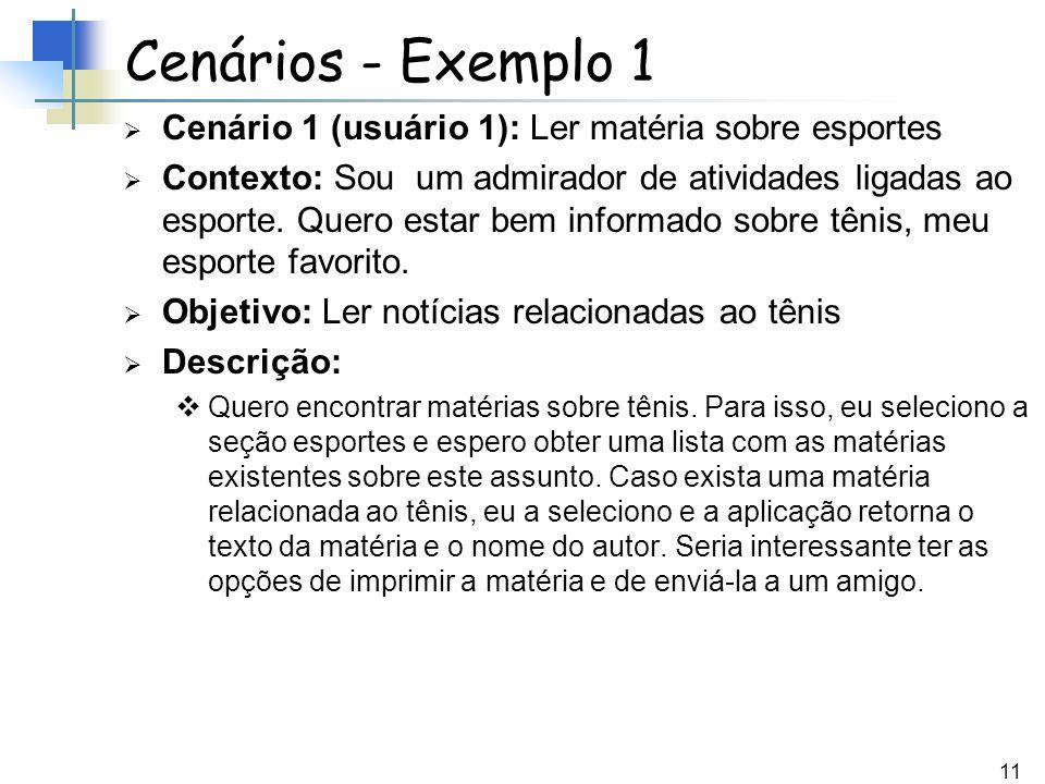 Cenários - Exemplo 1 Cenário 1 (usuário 1): Ler matéria sobre esportes