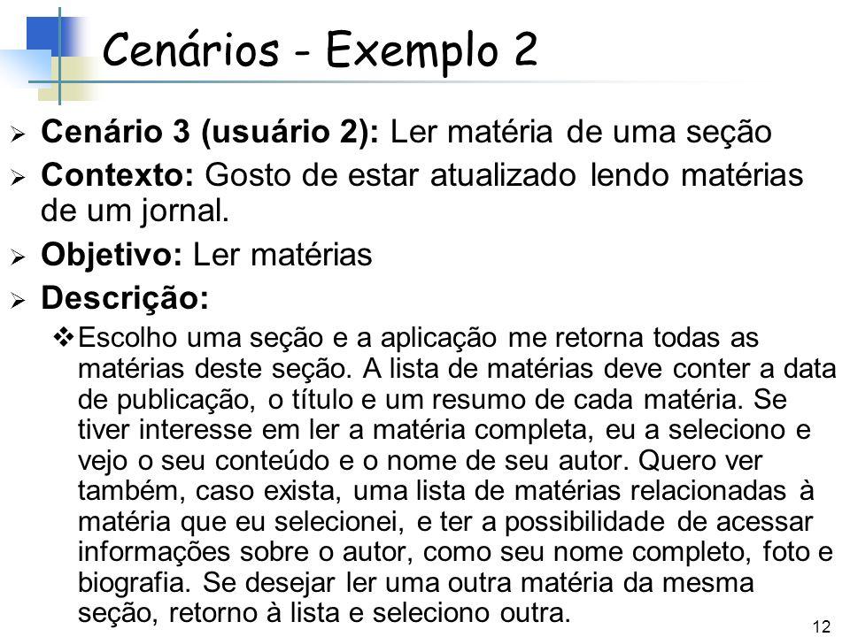 Cenários - Exemplo 2 Cenário 3 (usuário 2): Ler matéria de uma seção