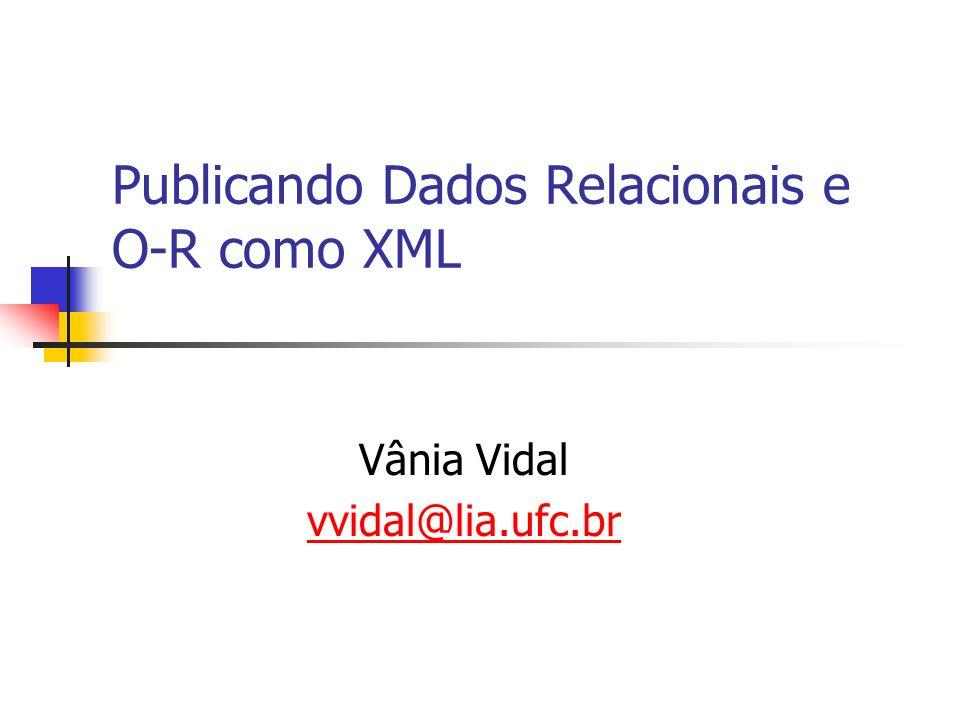 Publicando Dados Relacionais e O-R como XML