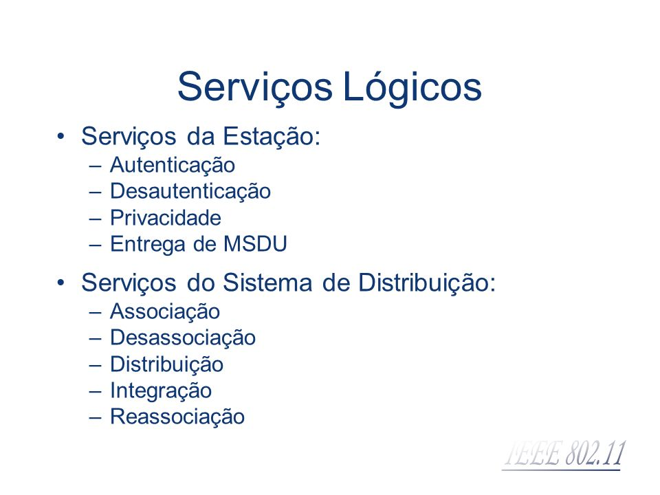 Serviços Lógicos Serviços da Estação: