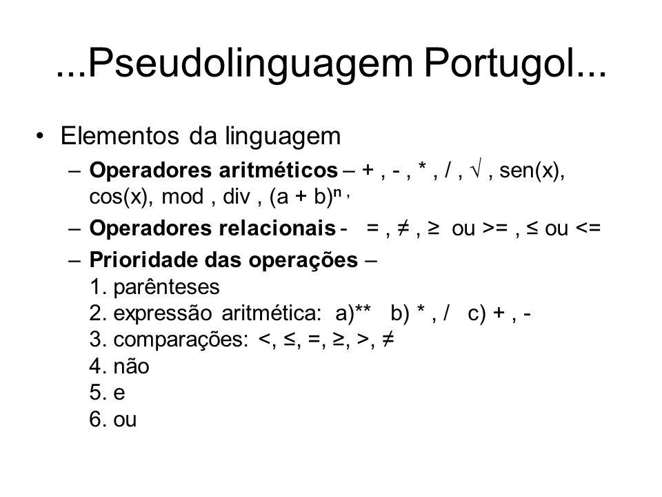 ...Pseudolinguagem Portugol...