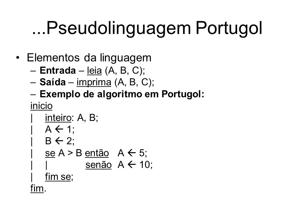 ...Pseudolinguagem Portugol