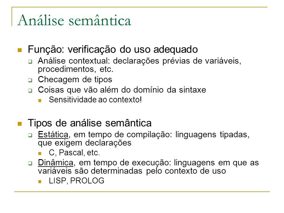 Análise semântica Função: verificação do uso adequado