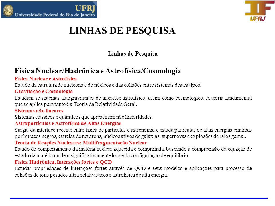 LINHAS DE PESQUISA Física Nuclear/Hadrônica e Astrofísica/Cosmologia