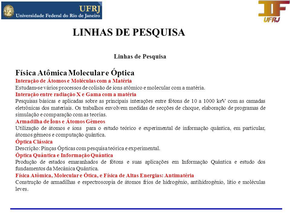 LINHAS DE PESQUISA Física Atômica Molecular e Óptica